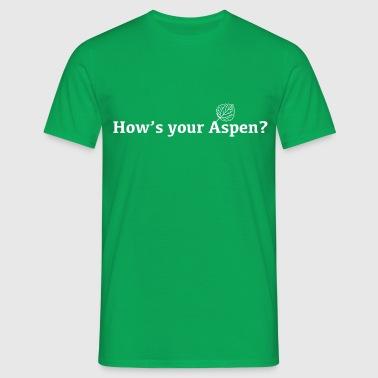 How's your Aspen? - Men's T-Shirt