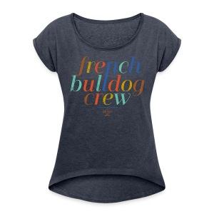 Bully Crew - Frauen T-Shirt mit gerollten Ärmeln