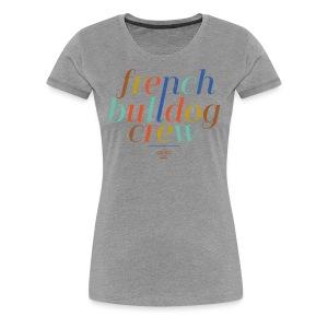 Bully Crew - Frauen Premium T-Shirt