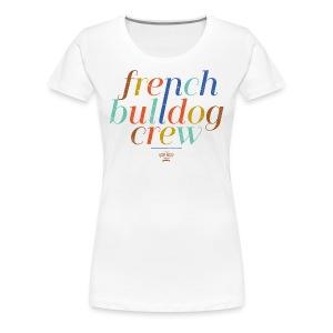 Bully Crew - Frauen Premium T-Shirt - Frauen Premium T-Shirt