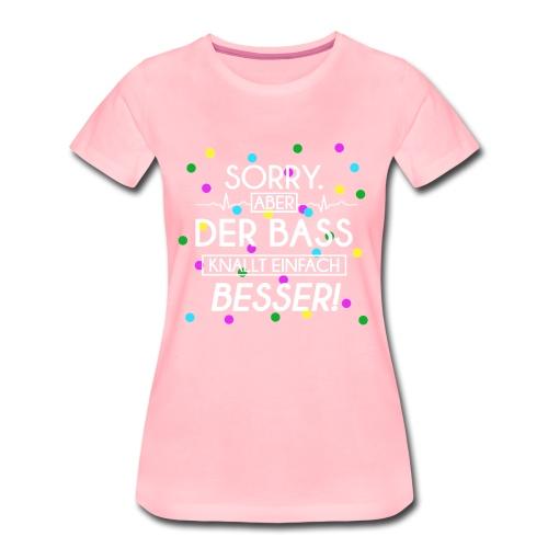 Shirt Gilrs - Der Bass Knallt Besser! - Frauen Premium T-Shirt