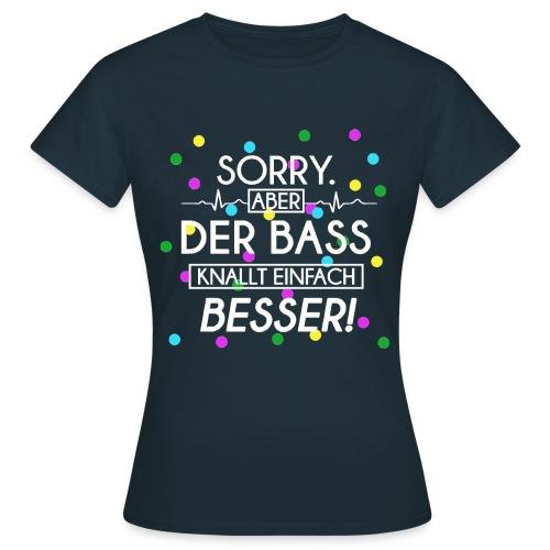 Shirt Girls - Der Bass Knallt Besser! - Frauen T-Shirt