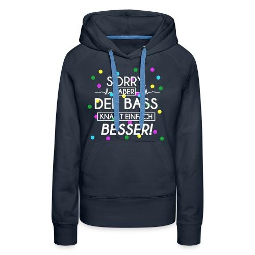 Premium Kapuzenpullover Girls - Der Bass Knallt Besser! - Frauen Premium Hoodie