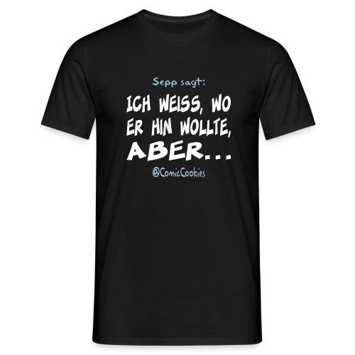 T-Shirt Sepp sagt ... - Männer T-Shirt