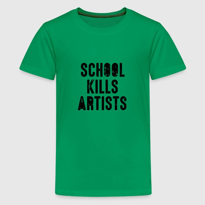 school kills artists Schule Künstler kreativ Kuns - Teenager Premium T-Shirt