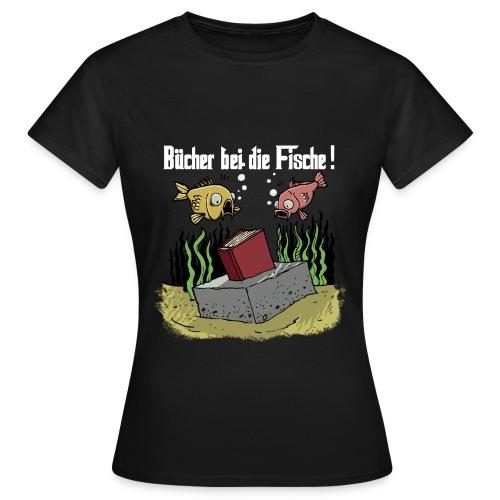 Bücher bei dei Fische (Weisse Schrift) Girlie - Frauen T-Shirt