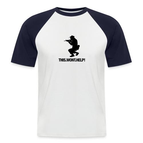 wontHelp - Männer Baseball-T-Shirt