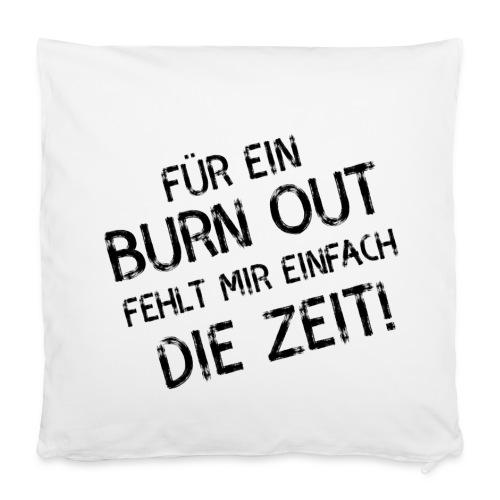 Kissen Burn out - Kissenbezug 40 x 40 cm
