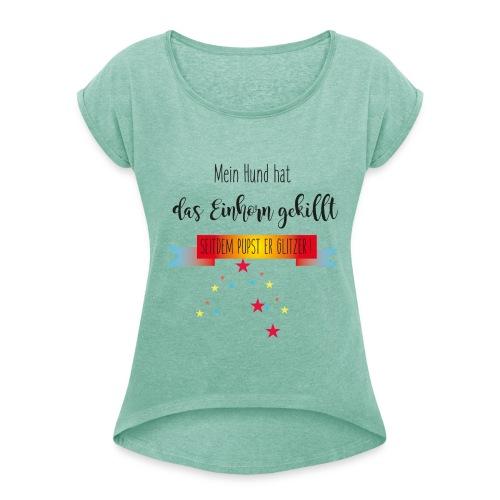 Pupsendes Einhorn - Frauen T-Shirt mit gerollten Ärmeln