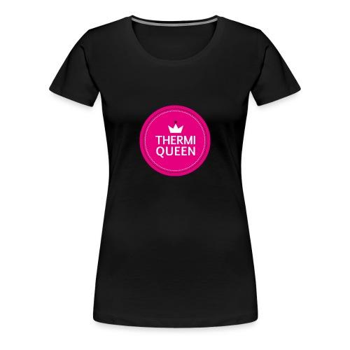Damen Shirt Thermiqueen - Frauen Premium T-Shirt
