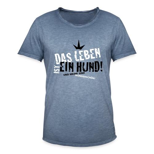 Das Leben ist ein Hund... - Männer Vintage T-Shirt