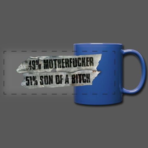 49% Motherfucker, 51% Son of a Bitch - Panoramatasse farbig