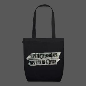 49% Motherfucker, 51% Son of a Bitch - Bio-Stoffbeutel