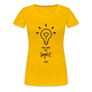 you are my light - T-shirt Premium Femme
