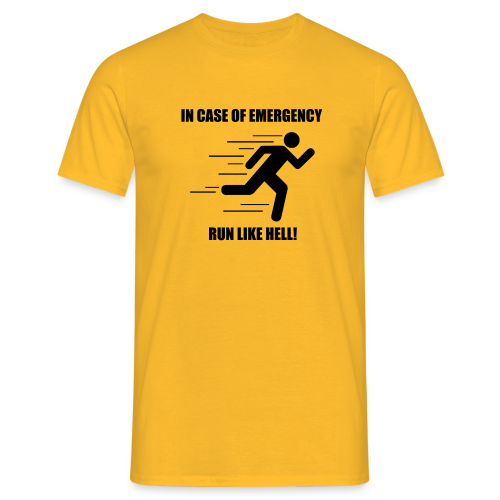 In case of emergency run like hell! - Men's T-Shirt