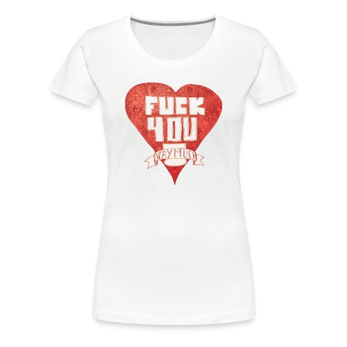 Fuck You Very Much - T-shirt Premium Femme
