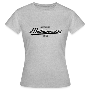 Girlie Shirt Mathaisemarkt Est. 1580 - Frauen T-Shirt