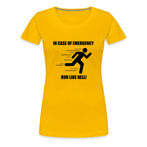 In case of emergency run like hell! - Women's Premium T-Shirt