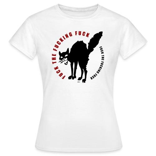 Fuck Cat - Frauen T-Shirt
