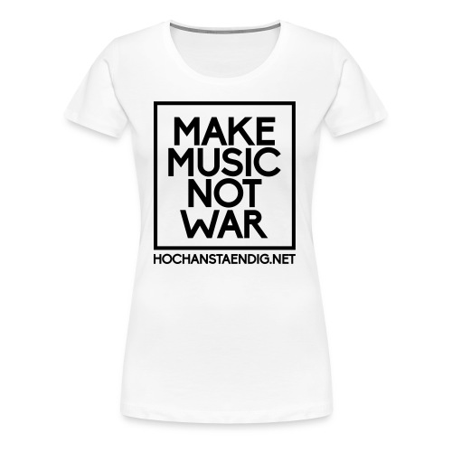 Make Music Not War Shirt - Frauen Premium T-Shirt