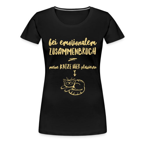Bei emotionalem Zusammenbruch - Frauen Premium T-Shirt