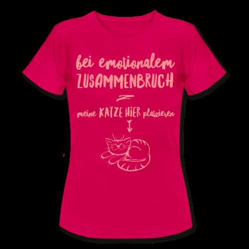 Bei emotionalem Zusammenbruch - Frauen T-Shirt