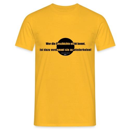 Wer die Geschichte nicht kennt - Männer T-Shirt