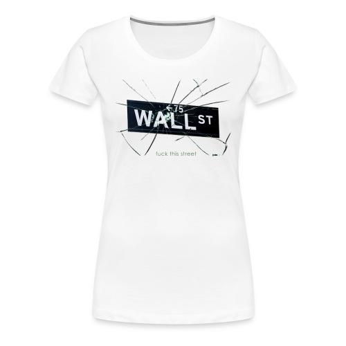 Wall Street - Frauen Premium T-Shirt