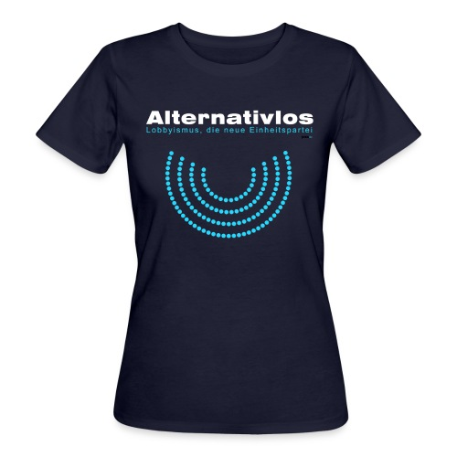 Alternativlos - Frauen Bio-T-Shirt