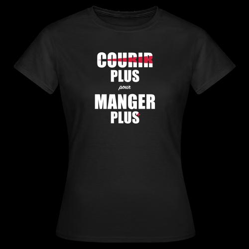 Courir plus pour Manger plus - T-shirt Femme