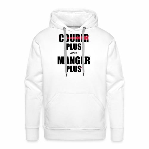 Courir plus pour Manger plus - Sweat-shirt à capuche Premium pour hommes