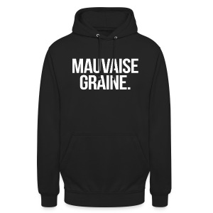 Sweat noir à capuche mauvaise graine - Sweat-shirt à capuche unisexe
