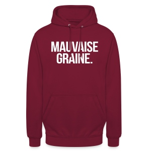 Sweat bordeaux à capuche mauvaise graine - Sweat-shirt à capuche unisexe