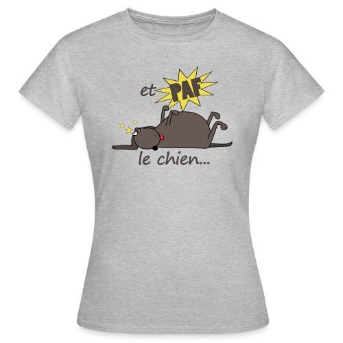 T-Shirt ET PAF LE CHIEN... - Femme - T-shirt Femme