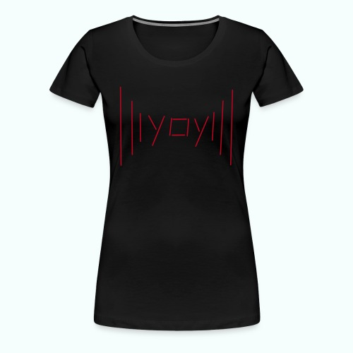 yay - Women's Premium T-Shirt