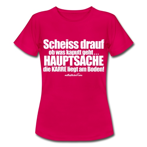 Scheiss drauf - Girl Shirt - Frauen T-Shirt