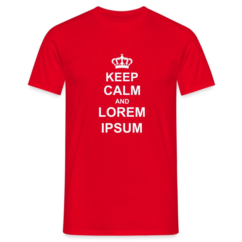 Keep calm and lorem ipsum - Männer T-Shirt