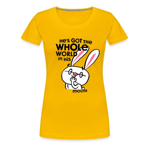 He's Got The Whole World - Frauen Premium T-Shirt