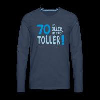 70 - Je oller desto toller Langarmshirts
