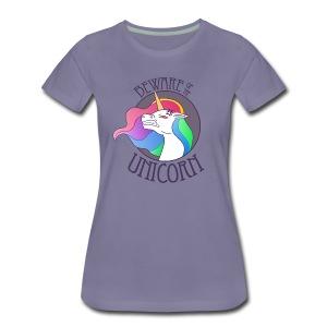 Beware of the Unicorn - Frauen Premium T-Shirt