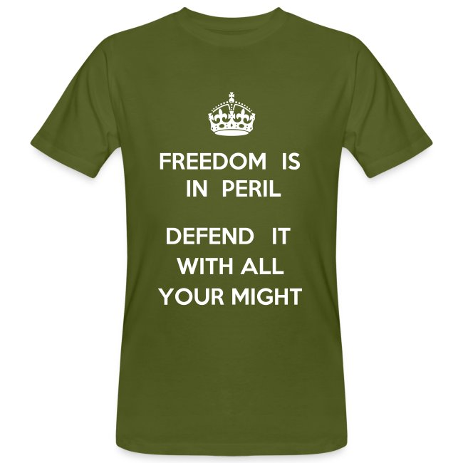 keep calm? freedom is in peril!