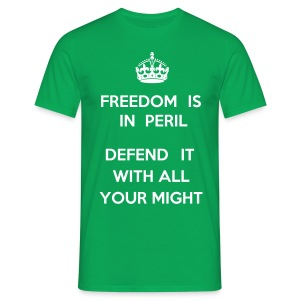 keep calm? freedom is in peril! - Männer T-Shirt