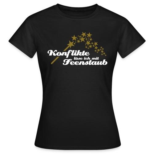 Konflikte löse ich mit Feenstaub - Frauen T-Shirt