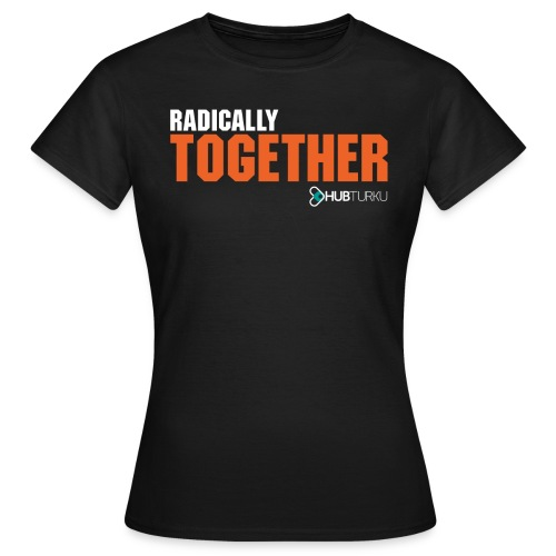 Radically together (n) - Naisten t-paita