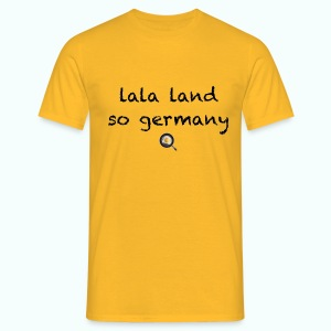 lala land ... so germany - Männer T-Shirt