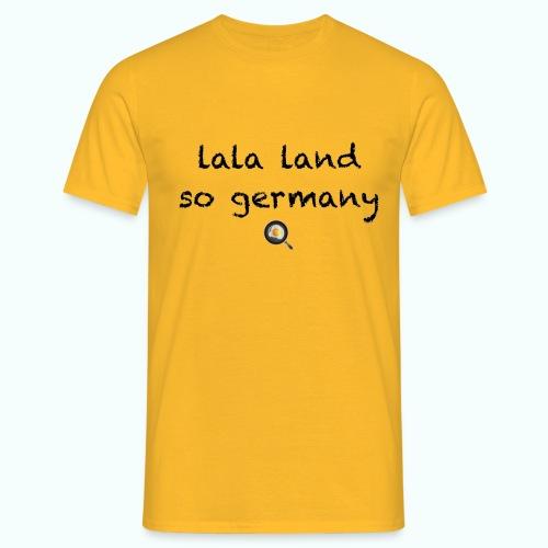 lala land ... so germany - Men's T-Shirt