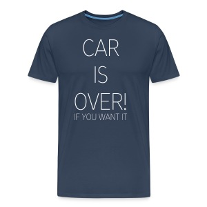 CAR IS OVER! (men) - Männer Premium T-Shirt