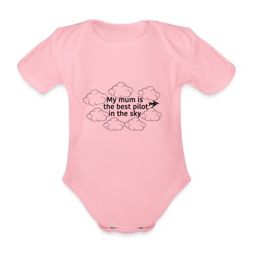 My mum is the best pilot in the sky - Organic Short-sleeved Baby Bodysuit