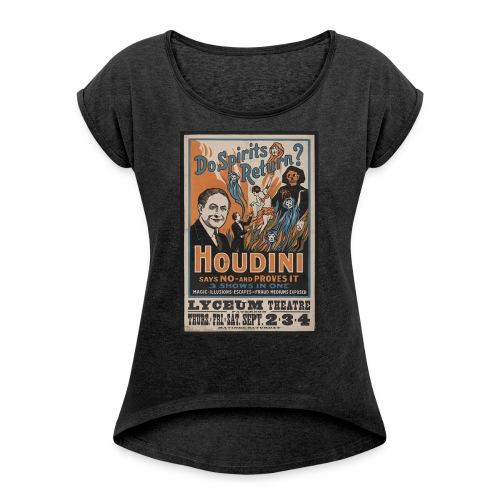 Houdini  - Frauen T-Shirt mit gerollten Ärmeln