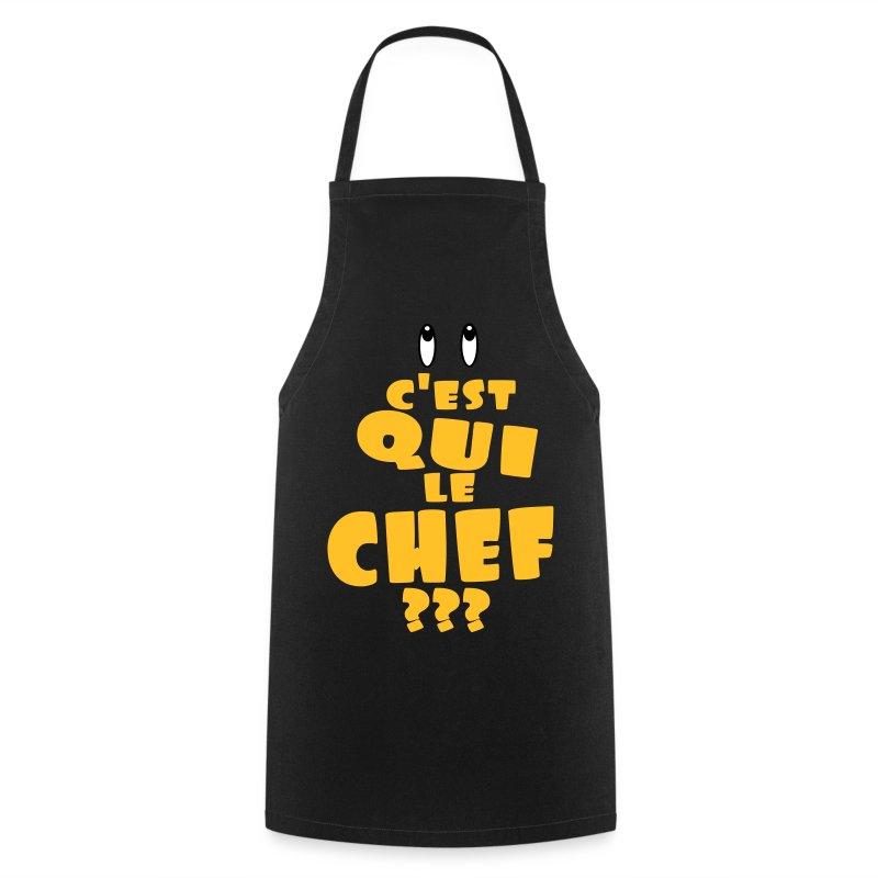 Tablier c 39 est qui le chef spreadshirt for Tablier blanc de cuisine